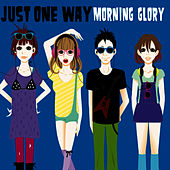 Play & Download Just One Way by Morning Glory | Napster