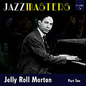 Play & Download Jazzmasters Vol 5 - Jelly Roll Morton - Part 2 by Jelly Roll Morton | Napster