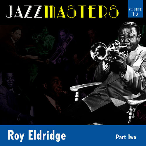 Play & Download Jazzmasters Vol 12 - Roy Eldridge - Part 2 by Roy Eldridge | Napster