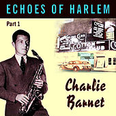 Play & Download Echoes Of Harlem Vol 1 by Charlie Barnet | Napster