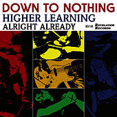 Play & Download Higher Learning by Down To Nothing | Napster