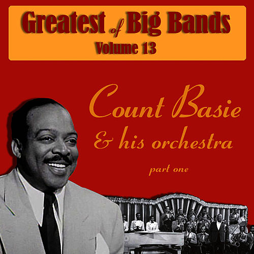 Greatest Of Big Bands Vol 13 - Count Basie & His Orchestra - Part 1 by Count Basie