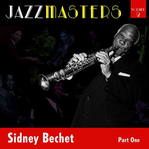 Jazzmasters Vol 2 - Sidney Bechet - Part 1 by Sidney Bechet