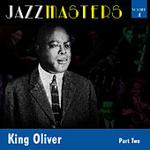 Play & Download Jazzmasters Vol 4 - King Oliver -  Part 2 by King Oliver | Napster