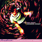 Play & Download Sounds Crazy by Walter Stott | Napster