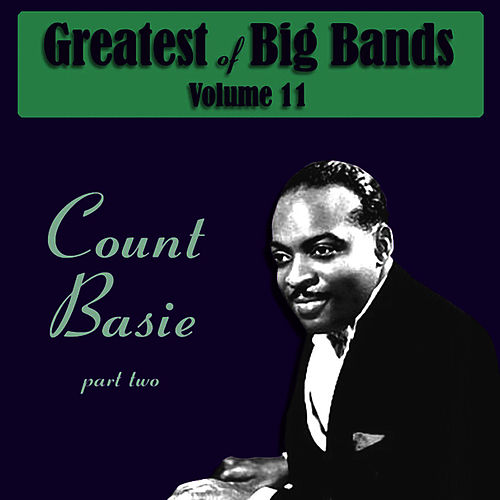 Play & Download Greatest Of Big Bands Vol 11 - Count Basie - Part 2 by Count Basie | Napster