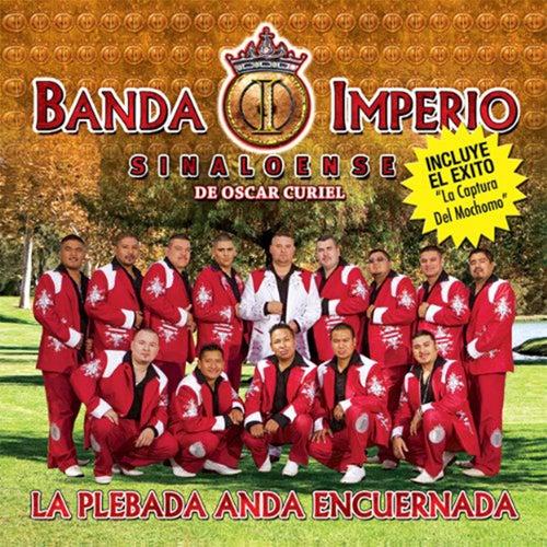 Play & Download La Plebada Anda Encuernada by Banda Imperio | Napster