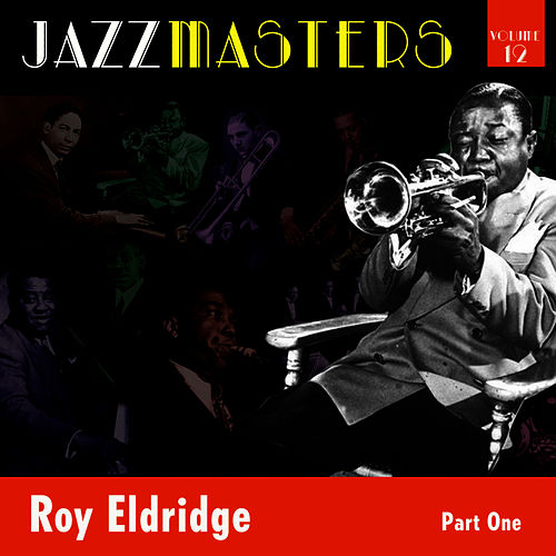 Jazzmasters Vol 12 - Roy Eldridge - Part 1 by Roy Eldridge