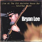 Live at the Old Absinthe House, Saturday Night von Bryan Lee