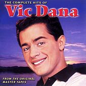 The Complete Hits Of Vic Dana by Vic Dana
