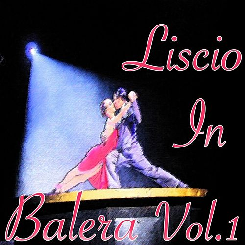 Play & Download Liscio in balera, Vol. 1 by Various Artists | Napster
