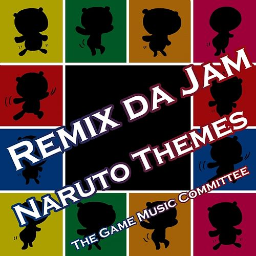 Remix Da Jam (Naruto Themes) by The Game Music Committee