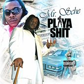 Play & Download Playa Shit by Mr. Sche | Napster