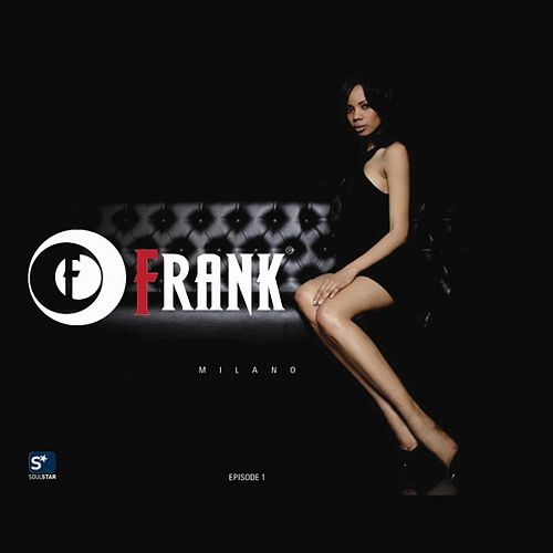 Frank Milano - Episode 1 - Freak & Chic Beats for your Stylish Moments by Various Artists