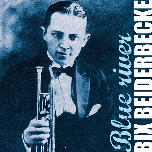 Blue River by Bix Beiderbecke