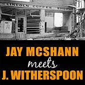Play & Download Jay McShann Meets Jimmy Witherspoon by Jay McShann | Napster