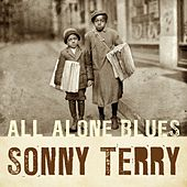 Play & Download All Alone Blues by Sonny Terry | Napster