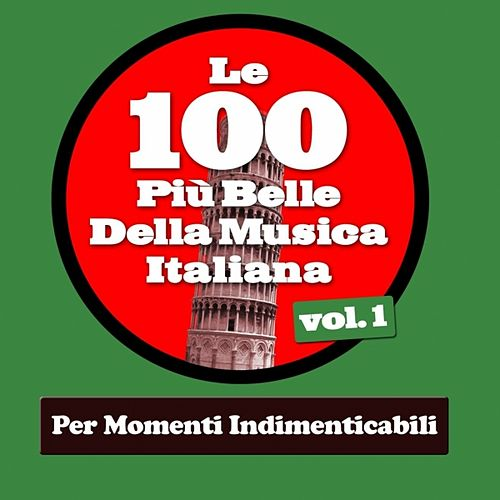 Play & Download Le 100 Più Belle Della Musica Italiana Vol.1 (Per Momenti Indimenticabili) by Various Artists | Napster