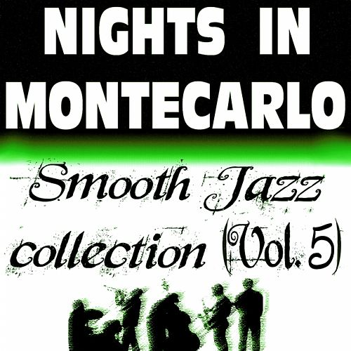 Play & Download Nights In Montecarlo - Smooth Jazz Collection, Vol. 5 by Various Artists | Napster