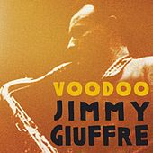 Play & Download Voodoo by Jimmy Giuffre | Napster