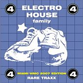 Play & Download Electro House Family, Vol. 4 (Rare Traxx) by Various Artists | Napster