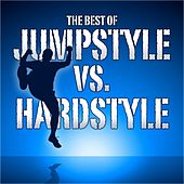 The Best of Jumpstyle Versus Hardstyle (From Jump To Hardstyle Via Hardtrance Anthems) by Various Artists