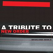 A Tribute to New Order (Revolving World) by Various Artists