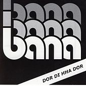 Play & Download Dor di hha dor by Bana | Napster