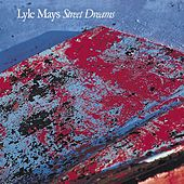 Street Dreams by Lyle Mays
