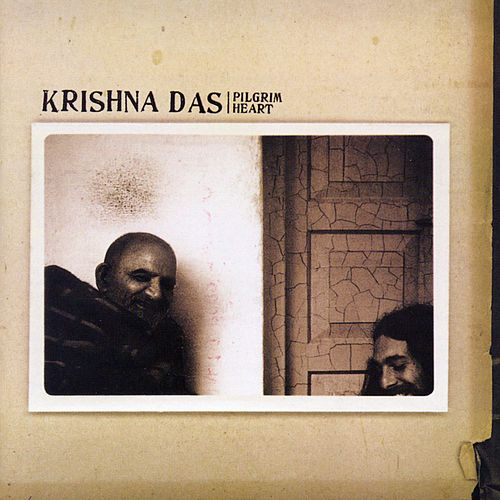 Play & Download Pilgrim Heart by Krishna Das | Napster