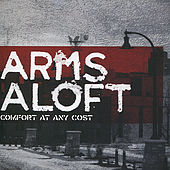 Comfort At Any Cost by Arms Aloft
