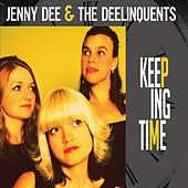Keeping Time by Jenny Dee and The Deelinquents