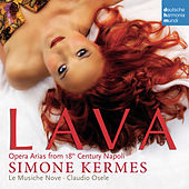 Play & Download Lava - Opera Arias From 18th Century Naples by Simone Kermes | Napster