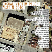 Casual Victim Pile: Austin 2009 by Various Artists