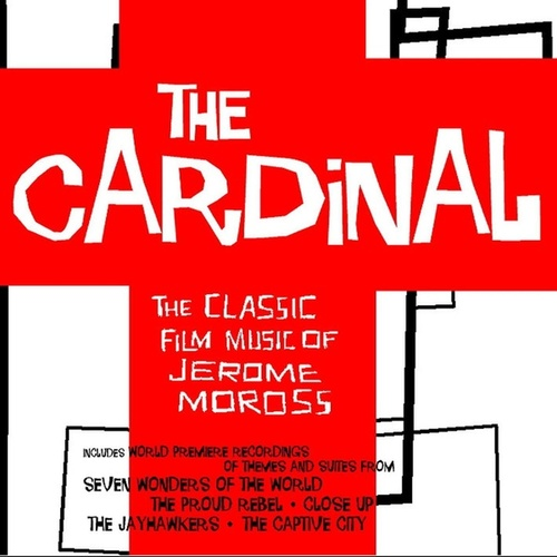 Play & Download The Cardinal - The Classic Film Music of Jerome Moross by City of Prague Philharmonic | Napster