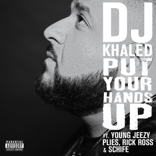 Play & Download Put Your Hands Up (Feat. Young Jeezy, Plies, Rick Ross, Schife) by DJ Khaled | Napster