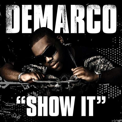 Play & Download Show It by Demarco | Napster