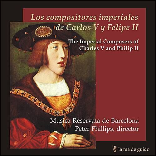 Play & Download Los compositores imperiales de Carlos V y Felipe II by Musica Reservata De Barcelona | Napster
