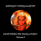 Rhapsodies For Young Lovers - Volume 3 by Midnight String Quartet