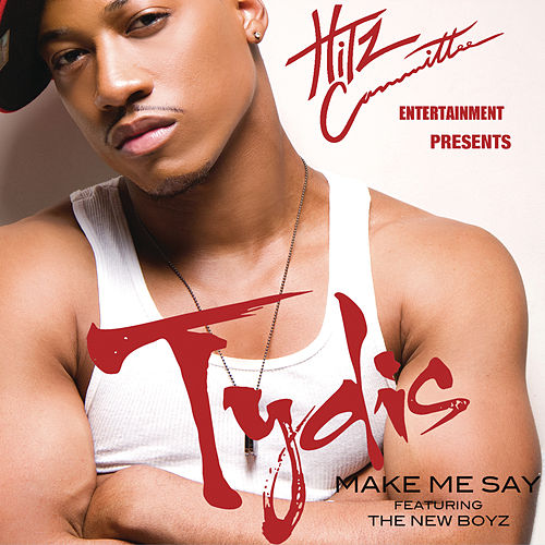 Play & Download Make Me Say by Tydis | Napster