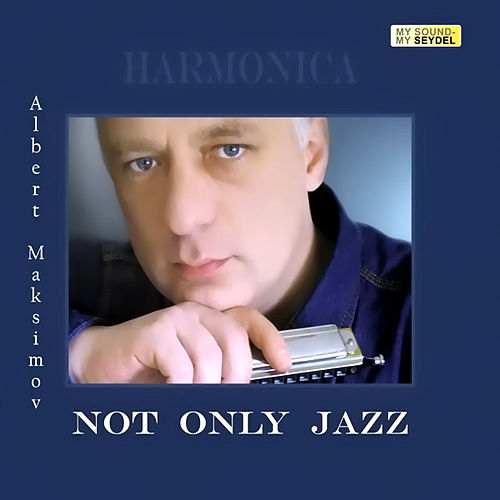 Play & Download Not Only Jazz by Albert Maksimov | Napster
