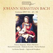 Bach, J.S.: Cantatas, Bwv 49, 58, 82 von Various Artists
