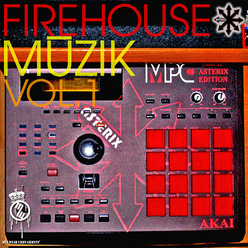 Play & Download Firehouse Muzik Vol 1 by Asterix | Napster