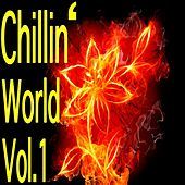 Play & Download Chillin' World, Vol. 1 by Various Artists | Napster