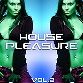 Play & Download House Pleasure, Vol. 2 by Various Artists | Napster