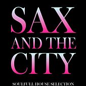 Play & Download Sax and the City by Sax Appeal | Napster