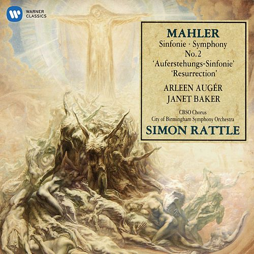 Mahler: Symphony No.2 by Sir Simon Rattle