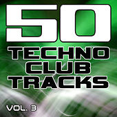 Play & Download 50 Techno Club Tracks Vol. 3 - Best of Techno, Electro House, Trance & Hands Up by Various Artists | Napster