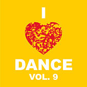 Play & Download I Love Dance Vol. 9 by Various Artists | Napster