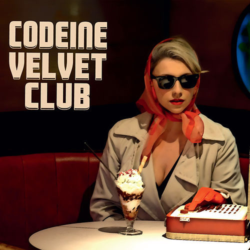 Codeine Velvet Club by Codeine Velvet Club